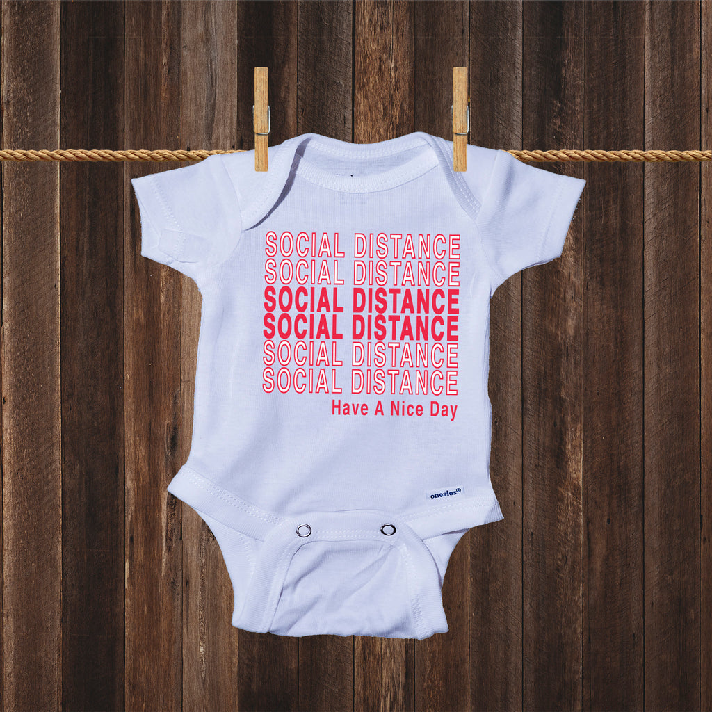 Ink Trendz® Social Distance Have A Nice Day Quarantine Baby Onesie®