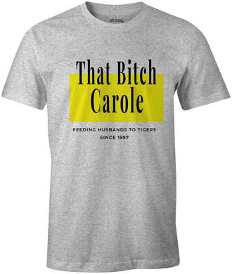 Ink Trendz® That Bitch Carole Feeding Husbands to Tigers Since 1997 Funny T-shirt Tiger King Netflix Documentary