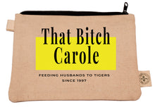 "Load image into Gallery viewer, Ink Trendz® That Bitch Carole  9"" x 7"" Makeup Zipper Hemp Canvas Zipper Pouch Tiger King Bag, Tiger King Party Favors"