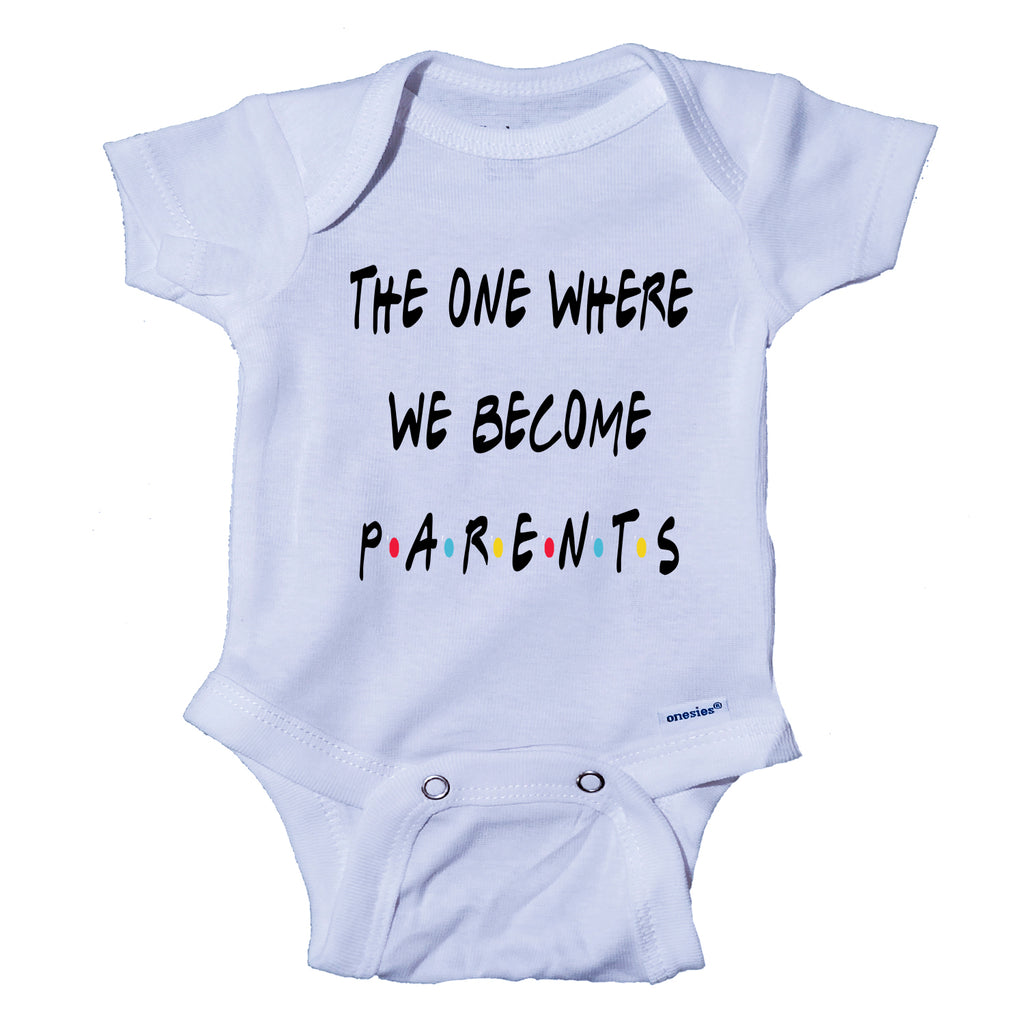 Ink Trendz The One Where We Become Parents Pregnancy Announcement Baby Onesie® One-Piece Bodysuit