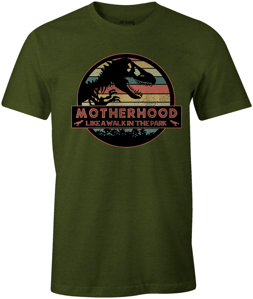 MOTHERHOOD  LIKE A WALK IN THE PARK Jurassic Park Themed  Mothers Day T-Shirt Military Green