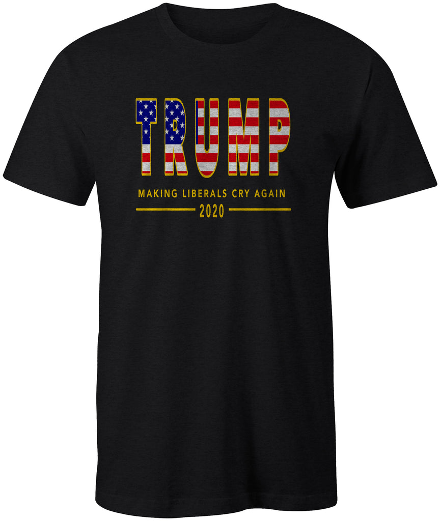 TRUMP USA MAKING LIBERALS CRY AGAIN 2020 T-Shirt