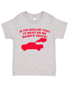 My Daddy's Rollin Coal Diesel Truck Short Sleeve Toddler T-Shirt