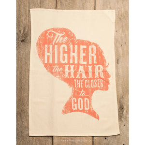 The Higher the Hair the Closer to God - Kitchen Towel - Owl Cove