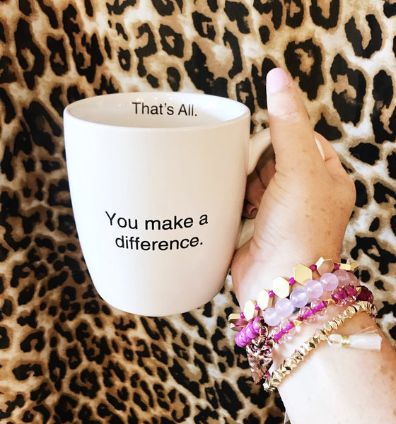 You Make a Difference Mug - Owl Cove
