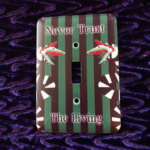 Load image into Gallery viewer, Never Trust The Living - Gothic - Beetlejuice Metal Light Switch Plate Cover