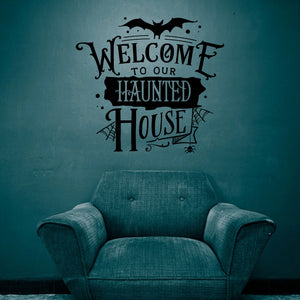 Welcome to our Haunted House Wall Decal