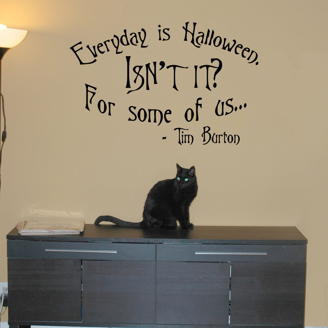 Everyday is Halloween, Isn't it? Tim Burton Vinyl Wall Quote Decal