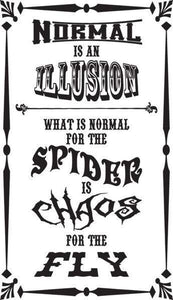 """Normal is an Illusion. What is Normal for the Spider is Chaos for the Fly"" Wall Decal - Pillbox Designs"