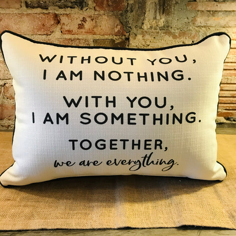 Without You, I Am Nothing Pillow