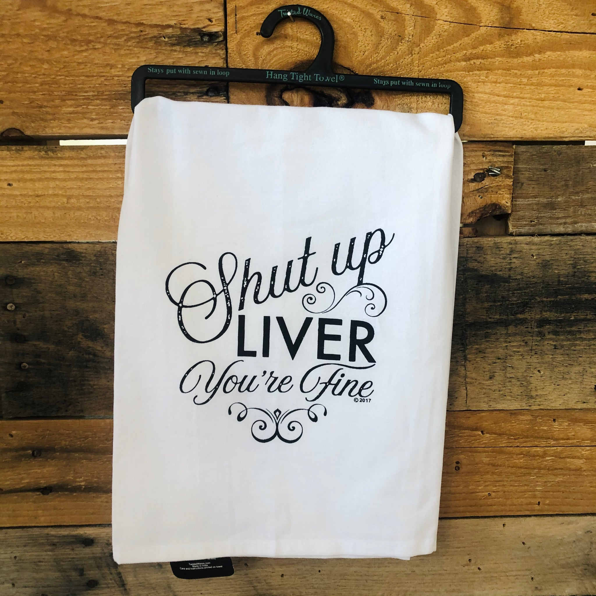 Shut Up Liver Tea Towel