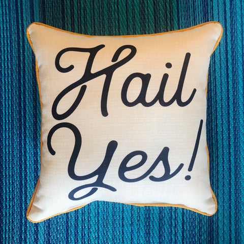 Hail Yes Pillow
