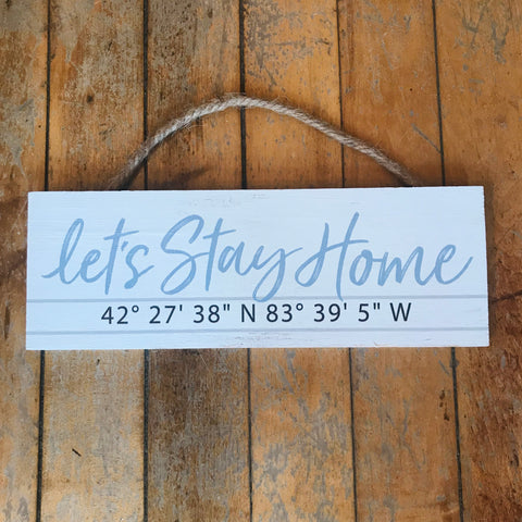 Let's Stay Home South Lyon Coordinates Plaque