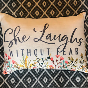 She Laughs Without Fear Pillow