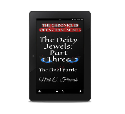 The Deity Jewels: Part Three, The Final Battle (Amazon Kindle eBook - LINK ONLY)