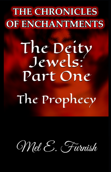 The Deity Jewels: Part One, The Prophecy - (Amazon Glossy Paperback)