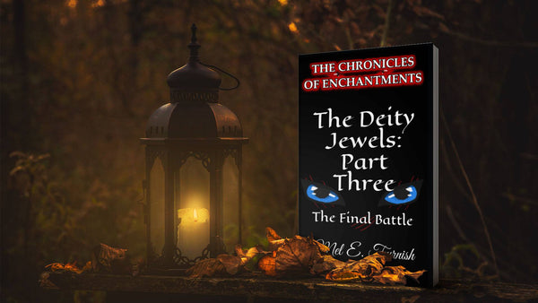 The Deity Jewels: Part Three, The Final Battle - (Amazon Glossy Paperback)