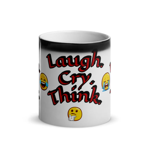 Laugh. Cry. Think. - Glossy Magic Mug
