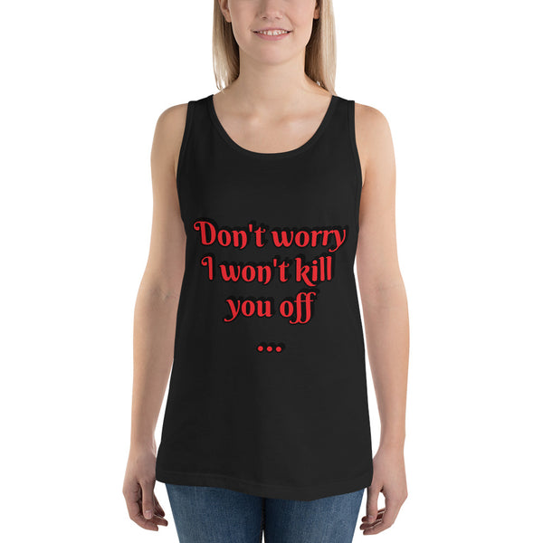 """Don't Worry"" - Salty Writer - Customize-able - Unisex Tank Top"