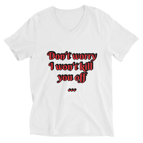 """Don't Worry"" - Salty Writer - Customize-able - Unisex Short Sleeve V-Neck T-Shirt"