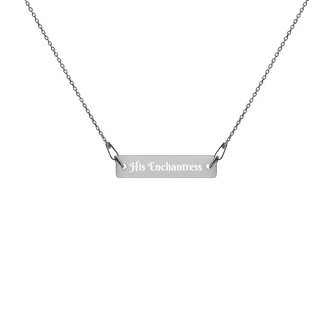 "TCoE - ""His Enchantress"" - Engraved Silver Bar Chain Necklace"