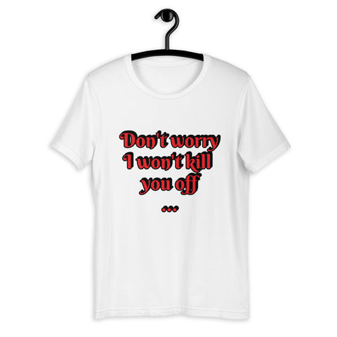"""Don't Worry"" - Salty Writer - Customize-able - Short-Sleeve Unisex T-Shirt"