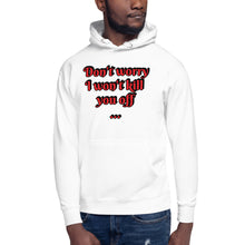 "Load image into Gallery viewer, ""Don't Worry"" - Salty Writer - Customize-able - Unisex Hoodie"