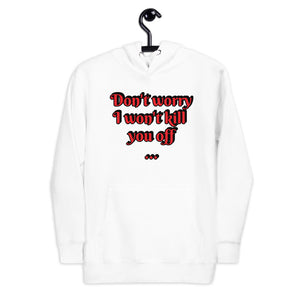 """Don't Worry"" - Salty Writer - Customize-able - Unisex Hoodie"