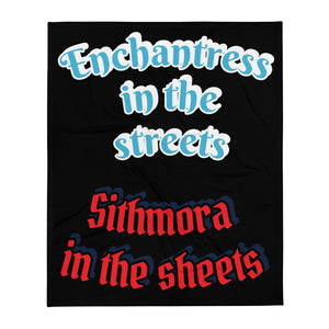 Enchantress in the streets Sithmora in the sheets - Throw Blanket