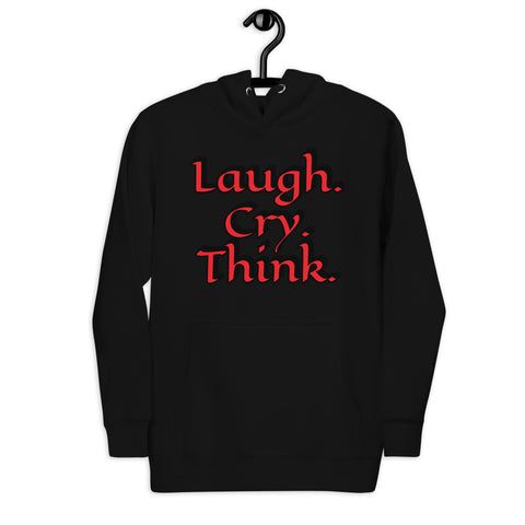 Laugh. Cry. Think. - Unisex Hoodie