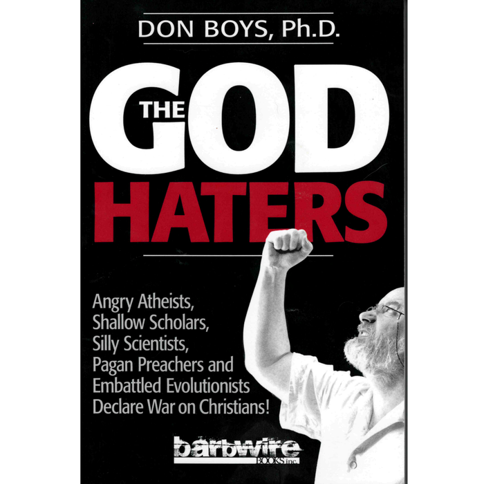 The God Haters by Don Boys, Ph.D.
