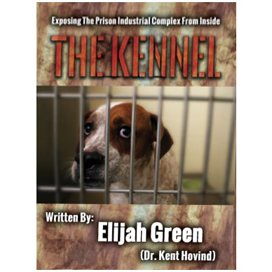 The Kennel: Exposing The Prison Industrial Complex From Within (Digital Version)