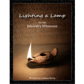 Lighting a Lamp for the Jehovah's Witness by Josh Berry