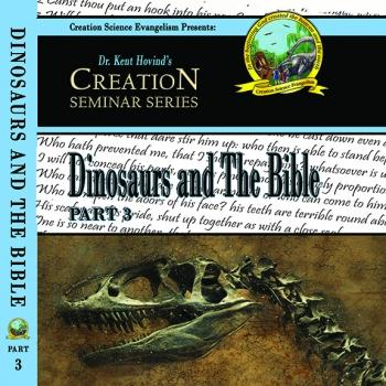 Dinosaurs And The Bible - Creation Science Evangelism