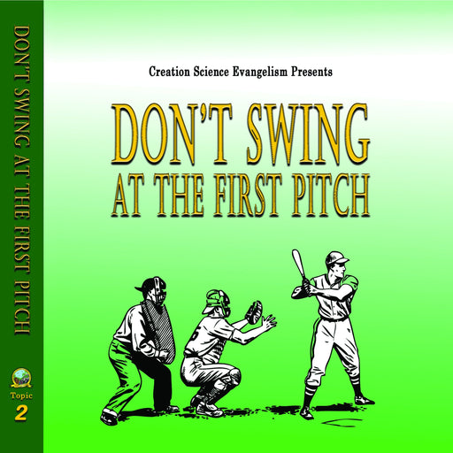 Special Messages Don't Swing At The First Pitch - Creation Science Evangelism