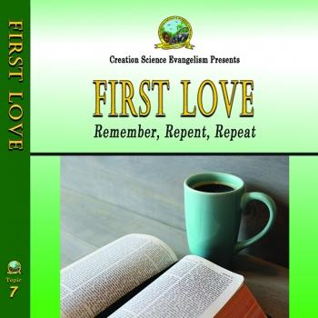 Special Messages First Love  - Creation Science Evangelism