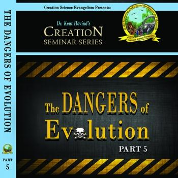 Dangers Of Evolution - Creation Science Evangelism