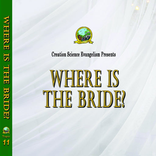 Special Messages Where Is The Bride?  - Creation Science Evangelism