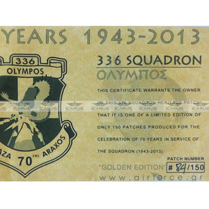 LIMITED EDITION HELLENIC AIRFORCE 336 SQN 70 YEARS CELEBRATE 1943-2013 (APS MADE) PATCH
