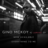 LUMINA EP - Gino McKoy - Digital Download