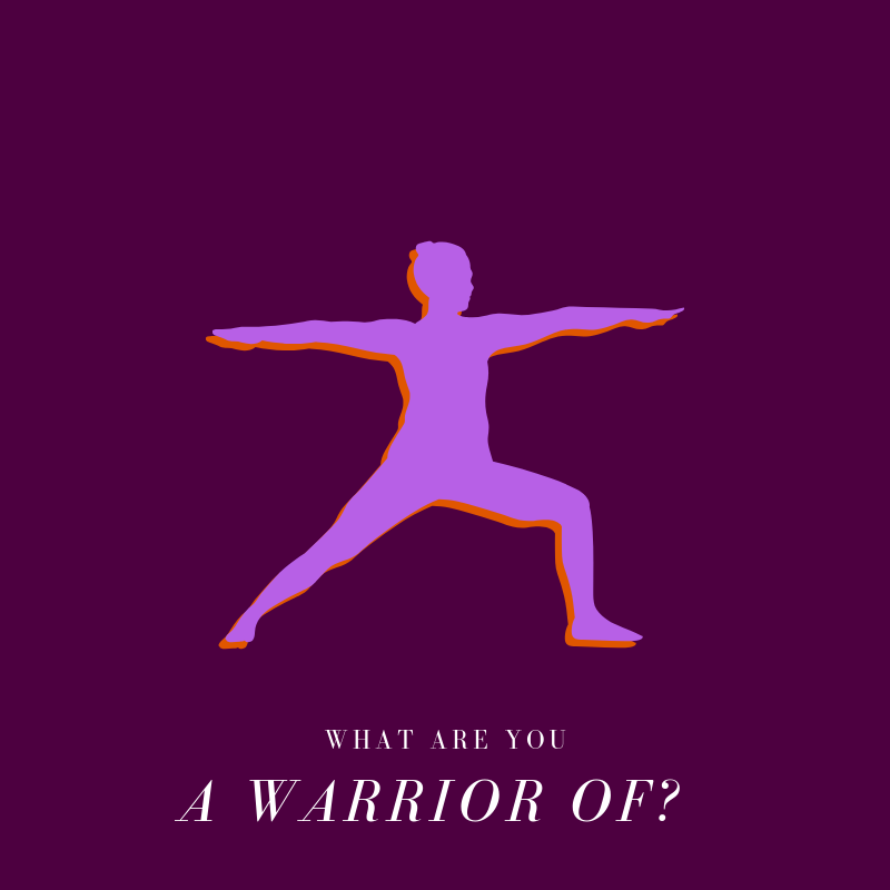 What Are You A Warrior Of?