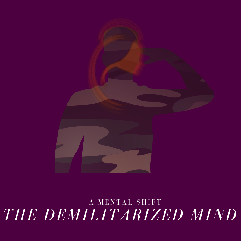 A Mental Shift, The Demilitarized Mind