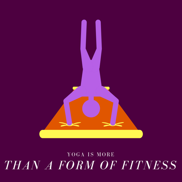 Yoga is More Than a Form of Fitness