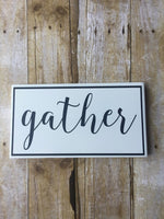 Farmhouse Decor / GATHER / Black & White wood sign, SIGN, Farm House Decor