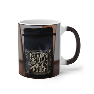 """Coffee: Never Settle"" Color Changing Mug"