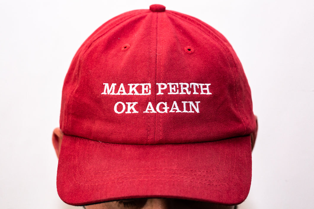MAKE PERTH OK AGAIN DAD HAT (Cherry)