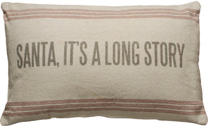 Santa, It's A Long Story Pillow