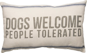 Dogs Welcome People Tolerated Pillow