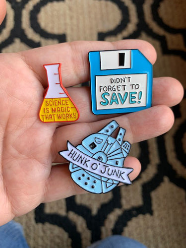 Nerd Alert - Enamel Pins, Science is Magic, Don't Forget to Save, Hunk of Junk