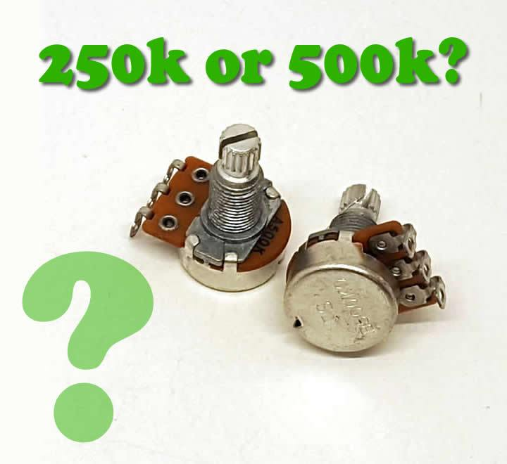 Pot Talk: Should You Use 250k or 500k?